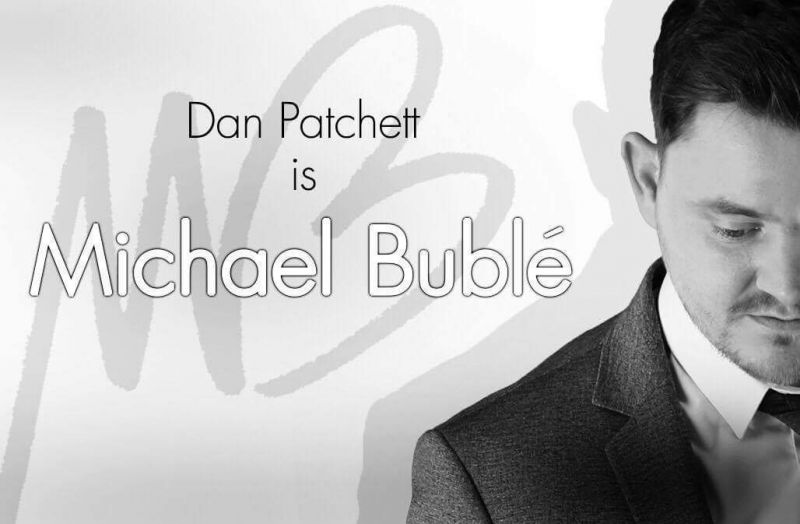 Dan Patchett is Michael Buble - Wednesday 21st February 2018