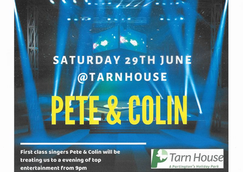 Join us at Tarn House Holiday Park on Saturday 29th June with Pete and Colin!